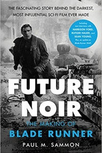 Future Noir Revised and Updated Edition: The Making of Blade Runner by Paul M. Sammon Book Review