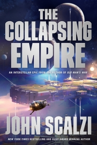 The Collapsing Empire (The Interdependency #1) by John Scalzi Book Review
