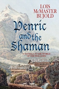 Penric and the Shaman (Penric and Desdemona #2) by Lois McMaster Bujold - Book Review