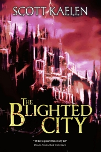 The Blighted City (The Fractured Tapestry #1) by Scott Kaelen