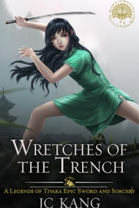 Wretches of the Trench: A Legends of Tivara Story (Scions of the Black Lotus #3) by J.C. Kang - Book Review