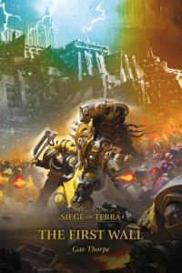 The First Wall (Siege of Terra #3) by Gav Thorpe