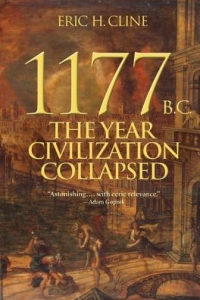 1177 B.C.: The Year Civilization Collapsed by Eric H. Cline - Book Review