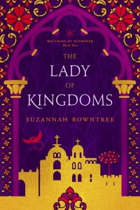 The Lady of Kingdoms (Watchers of Outremer #2) by Suzannah Rowntree - SPFBO7 book review