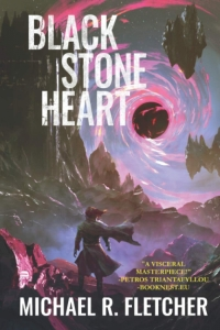 Black Stone Heart (The Obsidian Path #1) by Michael R. Fletcher - Book Review