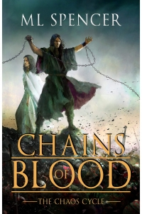 Chains of Blood (The Chaos Cycle #1) by M.L. Spencer Book Review