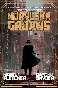Norylska Groans by Michael R. Fletcher, Clayton W. Snyder - Book Review