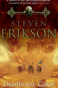 Deadhouse Gates (The Malazan Book of the Fallen #2)