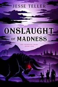 Onslaught of Madness (The Madness Wars #1)