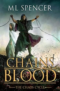 Chains of Blood (The Chaos Cycle #1) by ML Spencer