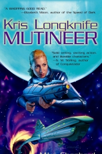 Kris Longknife: Mutineer (Kris Mutineer #1) by Mike Shepherd Book Review