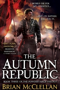The Autumn Republic (The Powder Mage #3)