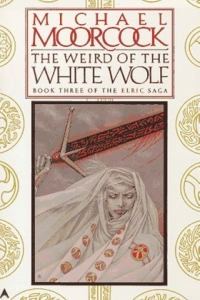 The Weird of the White Wolf (The Elric Saga #3) by Michael Moorcock - Book Review