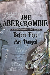 Before They Are Hanged (The First Law #2) by Joe Abercrombie - Book Review