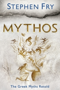 Mythos (Stephen Fry's Great Mythology) by Stephen Fry - Book Review