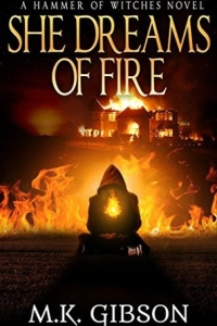 She Dreams of Fire (The Hammer of Witches #1) by M.K. Gibson Book Review