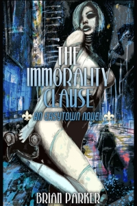 The Immorality Clause (Easytown novels #1) by Brian Parker Book Review