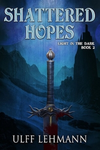 Shattered Hopes (Light in the Dark #2) by Ulff Lehmann Book Review