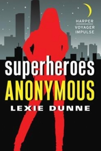 Superheroes Anonymous (Superheroes Anonymous #1) by Lexie Dunne Book Review