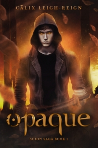 Opaque (Scion Saga #1) by Cālix Leigh-Reign - Book Review