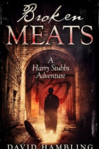 Broken Meats (Harry Stubbs #2) by David Hambling Book Review