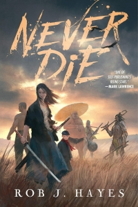 Never Die by Rob J. Hayes - Book Review