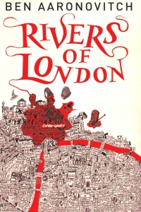 Rivers of London (Rivers of London #1) By Ben Aaronovitch