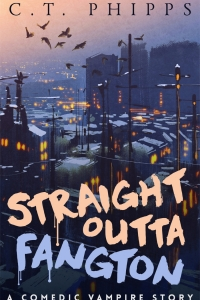 Straight Outta Fangton (Straight Outta Fangton #1) by C.T. Phipps - Book Review