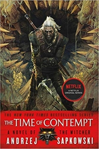 The Time of Contempt (The Witcher #4) by Andrzej Sapkowski Book Review
