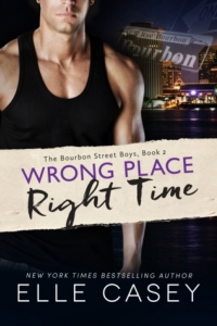 Wrong Place, Right Time (Bourbon Street Boys #2)