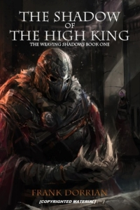 The Shadow of the High King (The Weaving Shadows #1)