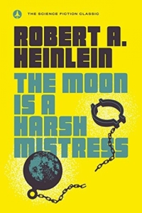The Moon Is a Harsh Mistress by Robert A. Heinlein - Book Review