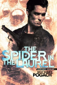 The Spider in the Laurel (Rafael Ward #1) by Michael Pogach