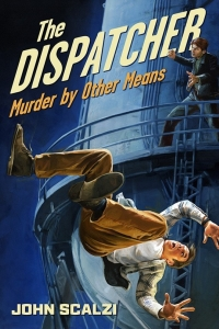 Murder by Other Means (The Dispatcher #2) by John Scalzi - Book Review