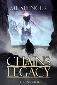 Chains of Legacy (The Chaos Cycle #2) by M.L. Spencer - Book Review