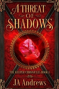A Threat of Shadows (The Keeper Chronicles #1) by J.A. Andrews - book review