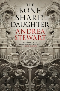 The Bone Shard Daughter (The Drowning Empire #1) by Andrea Stewart - Book Review
