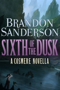 Sixth of the Dusk (The Cosmere) by Brandon Sanderson - Book Review