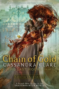 Chain of Gold (The Last Hours, #1) by Cassandra Clare - Book Review