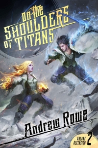 On the Shoulders of Titans (Arcane Ascension #2)