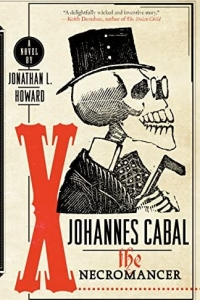 Johannes Cabal the Necromancer (Johannes Cabal #1) by Jonathan L. Howard - Book Review