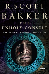 The Unholy Consult (The Aspect-Emperor #4) by R. Scott Bakker - Book Review