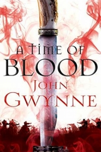 A Time of Blood (Of Blood and Bone #2) by John Gwynne - Book Review