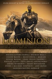 Dominion edited by Zelda Knight and Ekpeki Oghenechovwe Donald