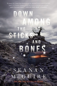 Down Among the Sticks and Bones (Wayward Children #2)