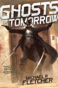 Ghosts of Tomorrow by Michael R. Fletcher Book Review