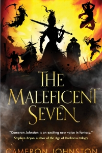 The Maleficent Seven by Cameron Johnston - Book Review