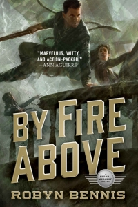 By Fire Above (Signal Airship #2) by Robyn Bennis Book Review
