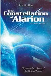 The Constellation of Alarion and Other Stories by John Houlihan - Book Review