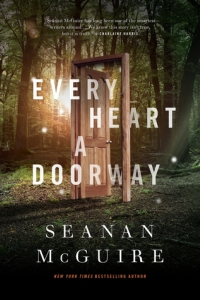 Every Heart a Doorway (Wayward Children #1)